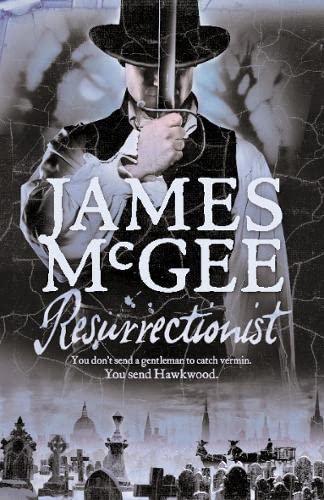 Resurrectionist (Matthew Hawkwood 2): Mcgee, James