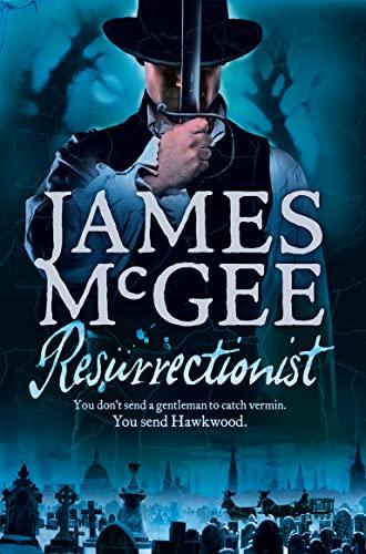 9780007212712: Resurrectionist (Matthew Hawkwood 2)