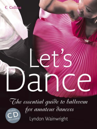 9780007212804: Let's Dance: The Essential Guide to Ballroom for Amateur Dancers