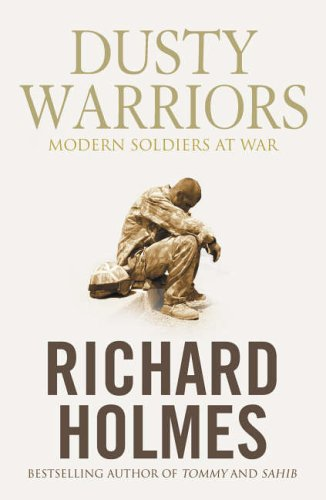 9780007212842: Dusty Warriors : Modern Soldiers at War