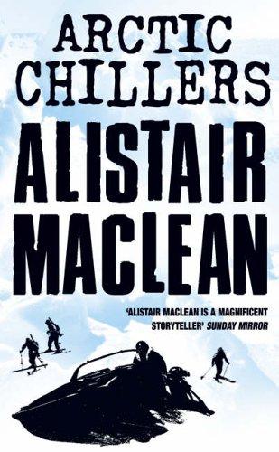 9780007212972: Alistair Maclean's Arctic Chillers