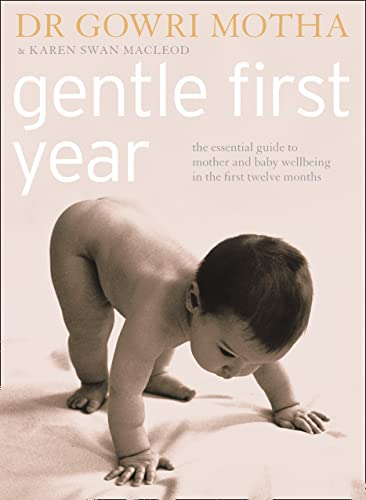 9780007213054: Gentle First Year: The Essential Guide to Mother and Baby Wellbeing in the First Twelve Months