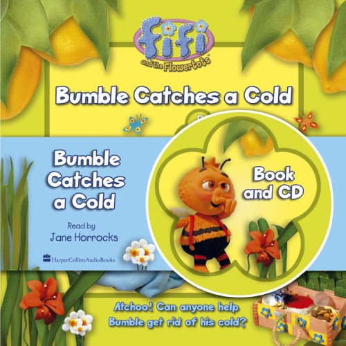 9780007213115: Fifi and the Flowertots - Bumble Catches a Cold