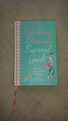 9780007213436: The Yummy Mummy's Survival Guide