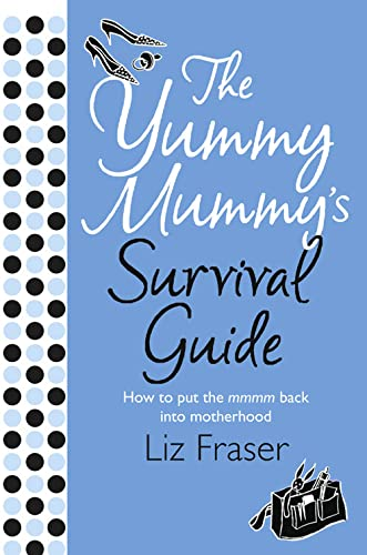 9780007213443: The Yummy Mummy's Survival Guide
