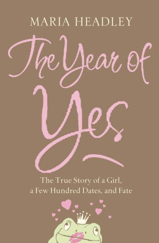 9780007213580: The Year of Yes: The Story of a Girl, a Few Hundred Dates, and Fate