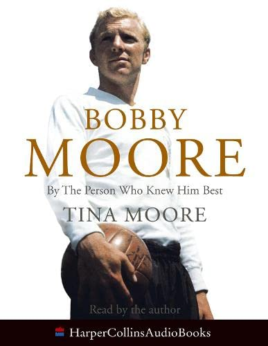 9780007213665: Bobby Moore: By the Person Who Knew Him Best