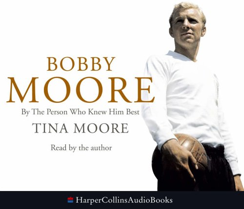 9780007213672: Bobby Moore: By the Person Who Knew Him Best