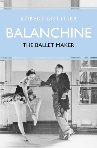 9780007213740: Balanchine: The Ballet Maker (Eminent Lives)