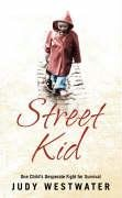 9780007213757: Street Kid: One Child's Desperate Fight for Survival