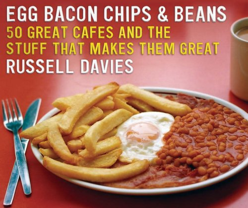 9780007213788: Egg, Bacon, Chips and Beans: 50 Great Cafes and the stuff that makes them great