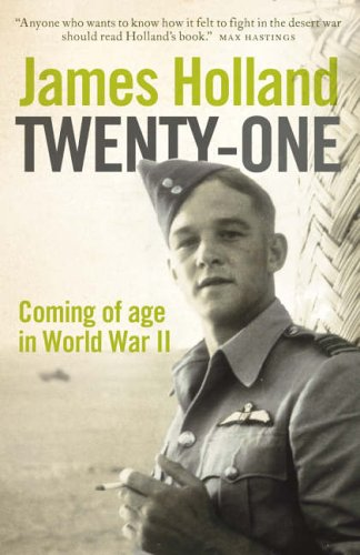 9780007213801: Twenty-One: Coming of Age in World War II: Coming of Age in the Second World War