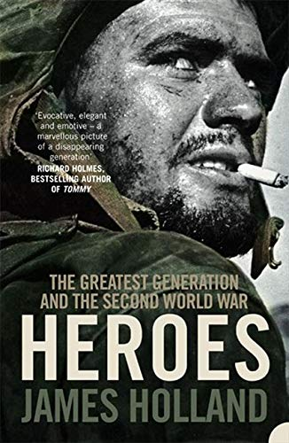 9780007213818: Heroes: The Greatest Generation and the Second World War