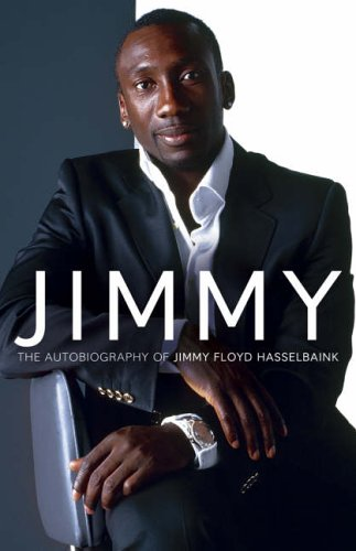 9780007213870: Jimmy: The Autobiography of Jimmy Floyd Hasselbaink