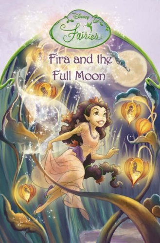 9780007213993: DISNEY FAIRIES - FIRA AND THE FULL MOON: CHAPTER BOOK
