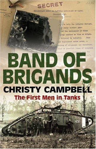 9780007214594: Band of Brigands: The First Men in Tanks