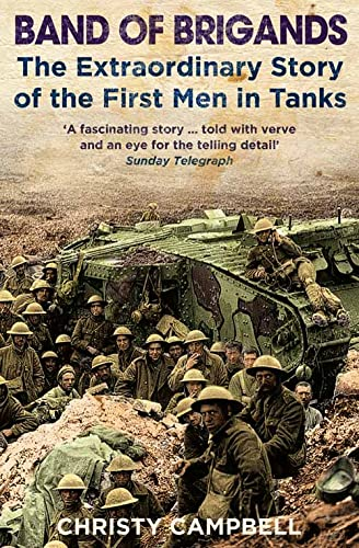Band of Brigands: The First Men in Tanks: Campbell, Christy