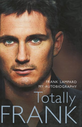 9780007214723: Totally Frank: The Autobiography of Frank Lampard