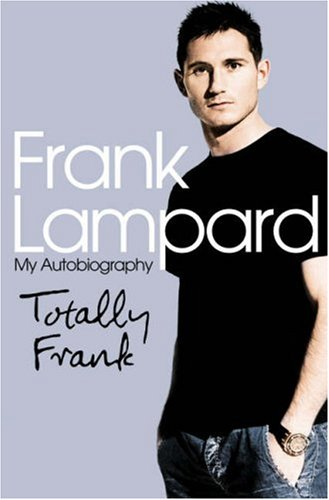 9780007214730: Totally Frank: The Autobiography of Frank Lampard