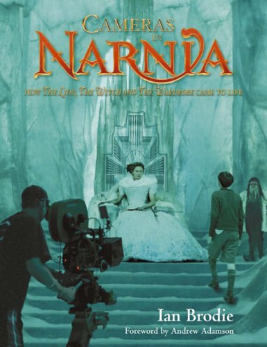 9780007214822: 'CAMERAS IN NARNIA: HOW ''THE LION, THE WITCH AND THE WARDROBE'' CAME TO LIFE (CHRONICLES OF NARNIA)'