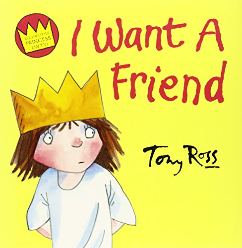 9780007214914: I Want A Friend (Little Princess)