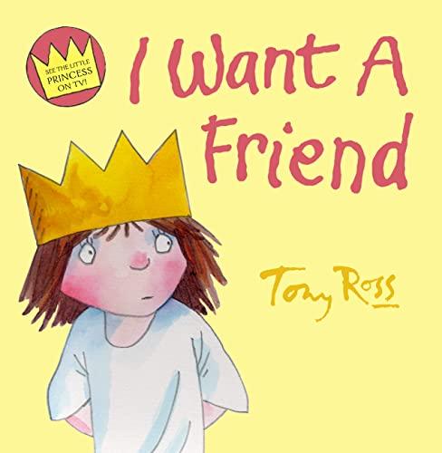 9780007214914: I Want A Friend (Little Princess)