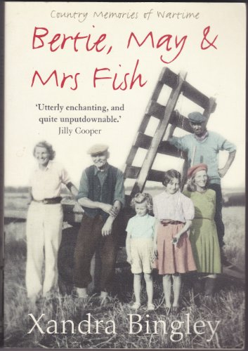 9780007215003: Bertie, May and Mrs Fish: Country Memories of Wartime