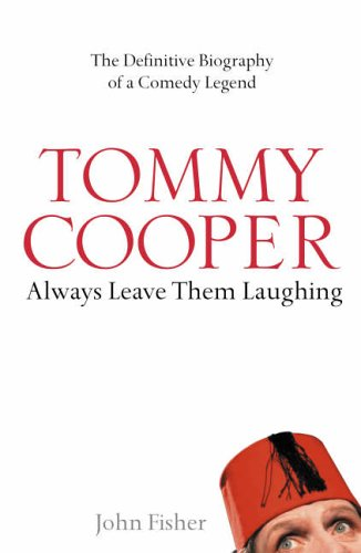 Tommy Cooper : Always leave Them Laughing
