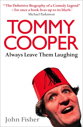 9780007215119: Tommy Cooper: Always Leave Them Laughing: The Definitive Biography of a Comedy Legend