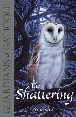 9780007215218: The Shattering (Guardians of Ga'Hoole, Book 5)
