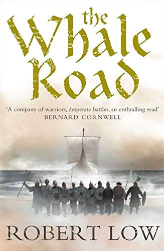 9780007215300: The Whale Road (The Oathsworn Series, Book 1)