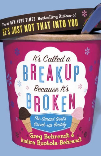 9780007215591: It's Called A Breakup Because It's Broken, The Smart Girl's Break-up Buddy - 2005 publication