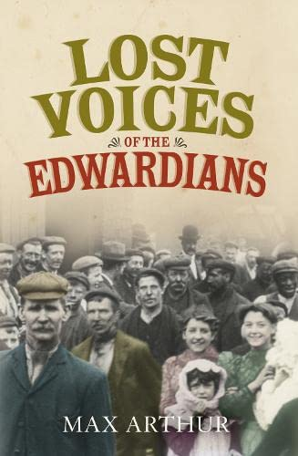 9780007216130: Lost Voices of the Edwardians: 1901-1910 in Their Own Words