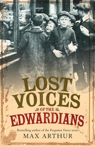 9780007216147: Lost Voices of the Edwardians: 1901-1910 in Their Own Words