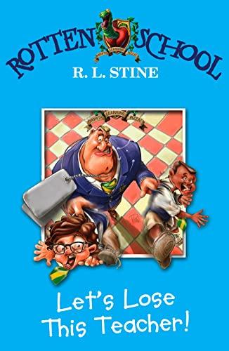 9780007216246: Let's Lose This Teacher! (Rotten School, Book 8)
