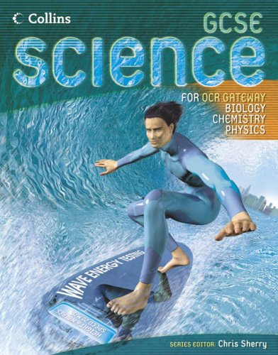 9780007216369: GCSE Science for OCR B - Gateway Science - Biology, Chemistry, Physics Student Book