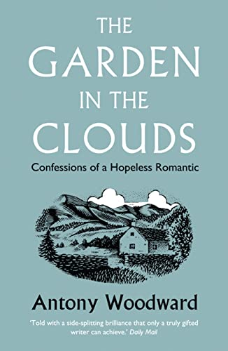 9780007216529: Garden in the Clouds: From Derelict Smallholding to Mountain Paradise