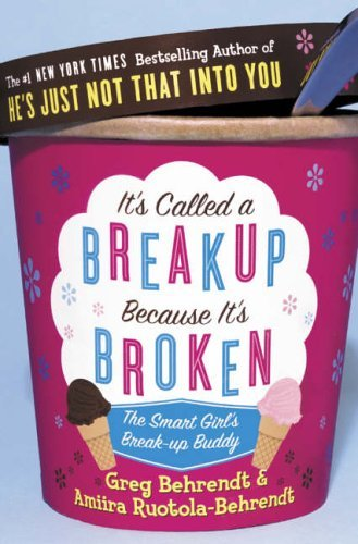 9780007216666: It's Called a Breakup Because It's Broken: The Smart Girl's Breakup Buddy