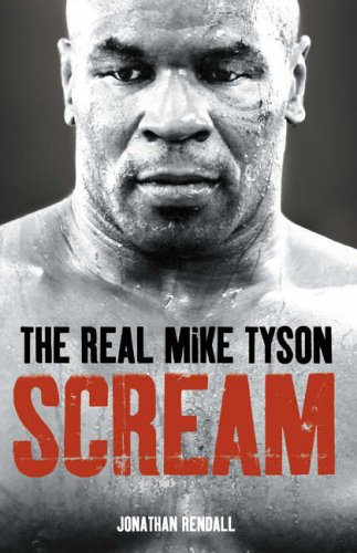 9780007216895: Scream: The Real Mike Tyson