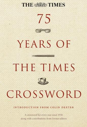 9780007216925: 75 Years of the Times Crossword: A Crossword for Every Year Since 1930 Along with Contributions from Former Editors
