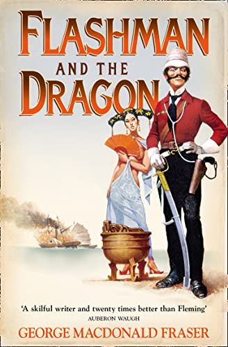 9780007217212: Flashman and the Dragon: From the Flashman Papers, 1860