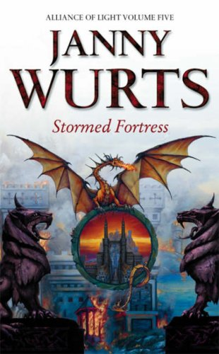 The Alliance of Light: Stormed Fortress Bk. 5 (Wars of Light & Shadow): Janny Wurts