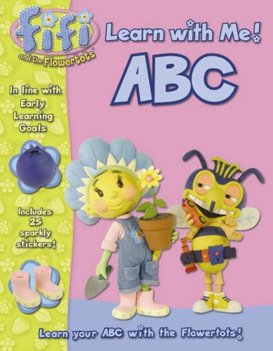 9780007217908: Fifi and the Flowertots - ABC: Learn With Me: Learn with Me Book