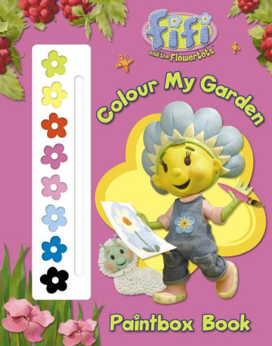 9780007217939: Fifi and the Flowertots - Colour My Garden Paintbox Book