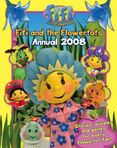 9780007217953: Fifi and the Flowertots Annual 2008 (