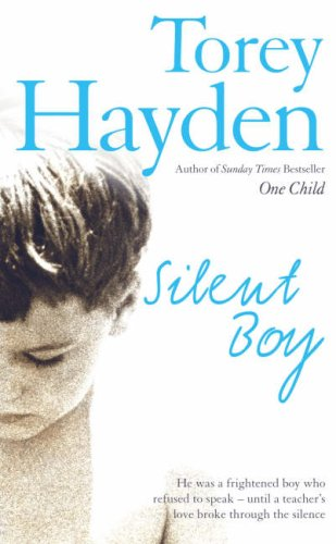 9780007218639: Silent Boy: He Was a Frightened Boy Who Refused to Speak - Until a Teacher's Love Broke Through the Silence