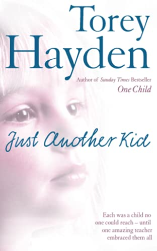 9780007218653: Just Another Kid: Each was a child no one could reach - until one amazing teacher embraced them all