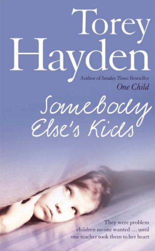 9780007218660: Somebody Else's Kids: They Were Problem Children No One Wanted... Until One Teacher Took Them to Her Heart