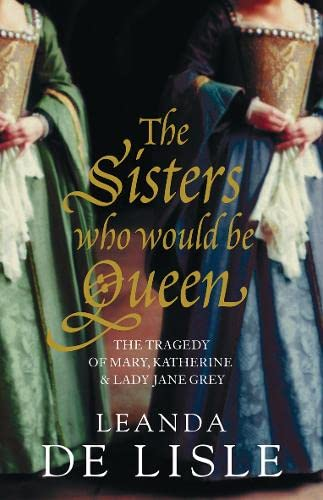 9780007219056: The Sisters Who Would Be Queen