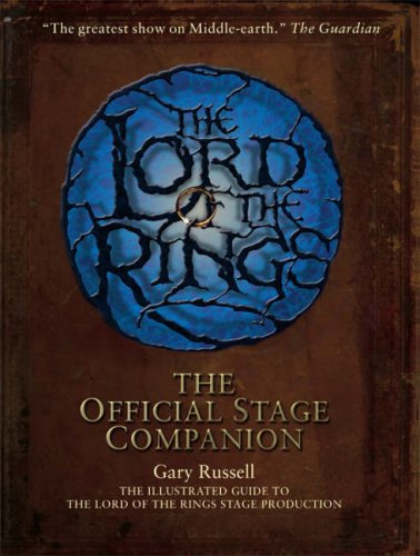 9780007219087: The Lord of the Rings Official Stage Companion: Staging the Greatest Show on Middle-Earth